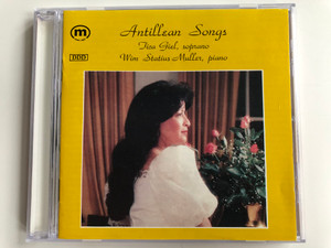 Antillean Songs - Tica Giel (soprano), Wim Statius Muller ‎(piano) / M Audio CD 1990 / CD 90 004
