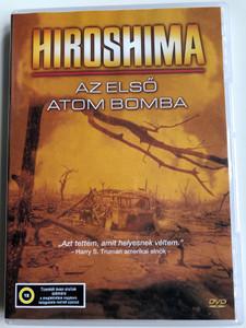 Hiroshima: Why the Bomb Was Dropped DVD 1995 Hiroshima - Az első atom bomba / Directed by Peter Jennings / Gar Alperovitz , Barton Bernstein, William Lanouette, David Robertson (5999548220603)