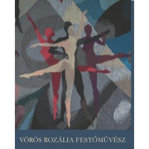 Vörös Rozália festőművész / Balassi Kiadó / Rozália Vörös artist / Paperback (9789635068258)