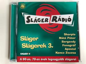 Sláger Radio / Sláger Slágerek 3. / Skorpió, Máté Péter, Bergendy, Fonográf, Apostol, Koncz Zsuzsa / A 60-as, 70-es evek legnagyobb slagerei / Hungaroton Audio CD 2000 / HCD 71030