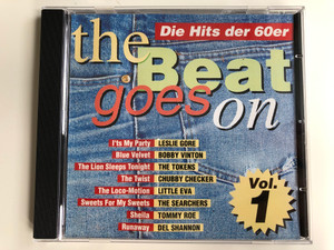 The Beat Goes On (Die Hits Der 60er) - Vol. 1 / It's My Party - Leslie Gore, Blue Velvet - Bobby Vinton, The Lion Sleeps Tonight - The Tokens, The Twist - Chubby Checker, The Loco-Motion - Little Eva / Eurotrend Audio CD Stereo / CD 154.372