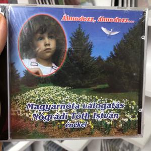 Almodozz, Almodozz... / Magyarnota valogatas Nogradi Toth Istvan enekel / Nota Discont Audio CD / 5998267110370