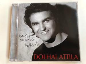Egy Szerelem Története - Dolhai Attila / Sony BMG Music Entertainment Audio CD 2008 / 88697406052