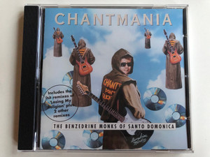 Chantmania - The Benzedrine Monks Of Santo Domonica / Includes the hit remixes of ''Losing My Religion'' plus 2 other remixes / Rhino Records Audio CD 1994 / 8122-71395-2