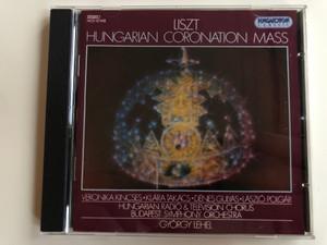 Liszt – Hungarian Coronation Mass / Veronika Kincses, Klára Takács, Dénes Gulyás, László Polgár, Hungarian Radio & Television Chorus, Budapest Symphony Orchestra, György Lehel / Hungaroton Audio CD 1994 Stereo / HCD 12148