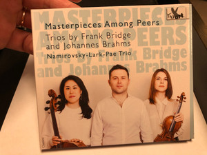 Materpieces Among Peers / Trios by Frank Bridge and Johannes Brahms / Namirovsky-Lark-Pae Trio / TYXart Audio CD 2020 / TXA18104