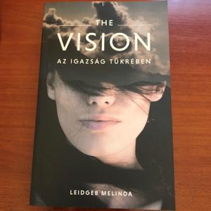 The Vision - Az igazság tükrében by Leidgeb Melinda / Szegletkő Kiadói Alapítvány 2020/ Paperback (9786158164801)