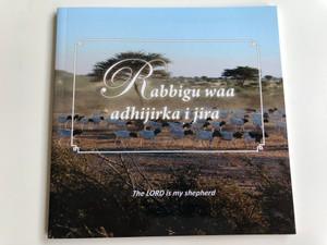 Rabbigu waa adhijirka i jira - The Lord is my shepherd / Somali language christian book - Psalms illustrated with photos / Somali-English bilingual / Paperback 2014 (1794050)