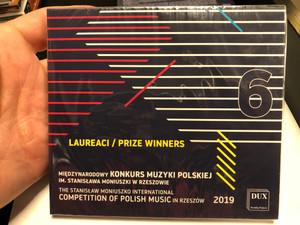 Laureaci, Prize Winners 6 - Miedzynarodowy Konkurs Muzyki Polskiej Im. Stanislawa Moniuszki W Rzeszowie = The Stanislaw Moniuszko International Competition Of Polish Music In Rzeszow 2019 / DUX Recording Producers Audio CD 2019 / DUX 1658