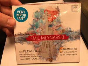 Emil Młynarski – Piotr Pławner, Artur Rubinstein Philharmonic Orchestra, Paweł Przytocki – Violin Concertos No. 1 in D minor, Op. 11, No. 2 in D major, Op. 16 / DUX Audio CD 2019 / DUX 1606