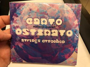 Canto Ostenato - matangi quartet - strings attacbed / Matangi Audio CD 2020 / MTM01