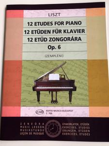 Franz Liszt - 12 Etudes for piano - 12 Etűd zongorára Op. 6 / Editio Musica Budapest 2019 Z.766 / Revision, notes and fingering by Zempléni Kornél (9790080007662)