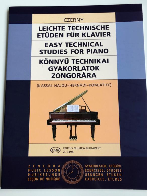 Czerny - Easy Technical Studies for Piano - Könnyű technikai gyakorlatok Zongorára / Kassai-Hajdu-Hernádi-Komjáthy / Editio Musica Budapest 2018 Z. 2398 / Leichte Technische Etüden für Klavier (9790080023983)