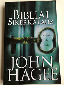 Bibliai Sikerkalauz by John Hagee - Az igazi siker titka / Hungarian Edition of The Seven Secrets / Új Spirit Könyvek 2006 / Paperback / Translation by Joób Viktória (9789639617070)