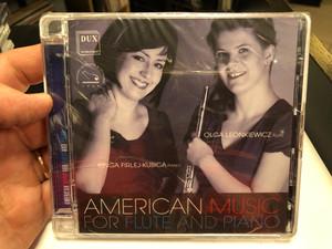 American Music For Flute And Piano / Kinga Firlej-Kubica (piano), Olga Leonkiewicz (flute) / Dux Recording Audio CD 2020 / DUX1596