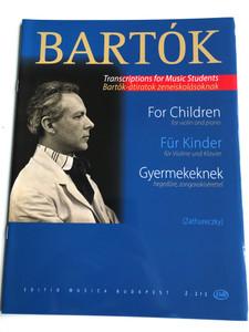 Bartók Béla - For Children (for violin and piano) - Für Kinder - Gyermekeknek / Transcriptions for Music Students / Bartók-átiratok zeneiskolásoknak / Arranged by Zathureczky Ede / Editio Musica Budapest 2016 / (9790080002131)