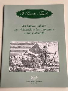 9 Sonate facili - del barocco italiano per violoncello e basso continuo o due violoncelli / Edited by Pejtsik Árpád / Editio Musica Budapest 1996 / 9 Sonatas for cello and double bass duo / Z 14 110 (9790080141106)
