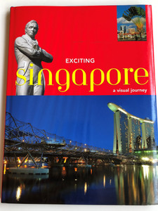 Exciting Singapore - A visual journey by David Blocksidge / Stunning photographs - Engaging & informative text - Singapore travel guide / Periplus Editions HK 2000 / Paperback (9780794606459)