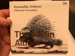 Ensemble Diderot - Johannes Pramsohler - The Berlin Album / Audax Records Audio CD 2020 / ADX13726