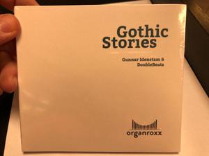 Gothic Stories - Gunnar Idenstam & DoubleBeats / Organroxx Audio CD 2020 / 5430000849128