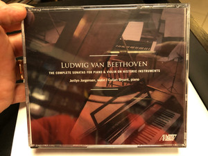 Ludwig Van Beethoven - The Complete Sonatas For Piano & Violin On Historic Instruments / Jerilyn Jorgensen - violin, Cullan Bryant - piano / Albany Records 4x Audio CD 2020 / TROY1825-28