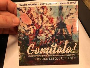 Francis Poulenc, Curt Cacioppo, Maurice Ravel - Gomitolo! -An Interpreter's Tribute To A Covid-Stricken Europe / Bruce Leto, Jr. - piano / Navona Records Audio CD 2020 / nv6308