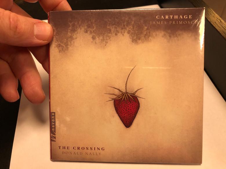 Carthage - James Primosch / The Crossing - Donald Nally / Navona Records Audio CD 2020 / nv6287