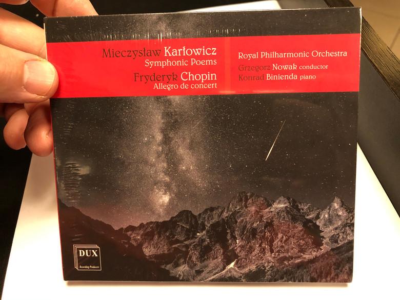 Mieczyslaw Karlowicz - Symphonic Poems, Fryderyk Chopin - Allegro de concert / Royal Philharmonic Orchestra, Grzegorz Nowak - conductor, Konrad Binienda - piano / Dux Recording Audio CD 2019 / DUX 1621