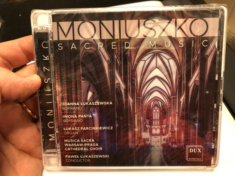 Moniuszko - Sacred Music / Joanna Lukaszewska - soprano, Iwona Panta - soprano, Lukasz Farcinkiewicz - organ, Musica Sacra Warsaw-Praga Cathedral Choir, Pawel Lukaszewski - conductor / Dux Recording Audio CD 2019 / DUX 1648