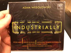 Adam Wesolowski - Industrially / Steven Mead, Lukasz Dlugosz, Aleksandra Gajecka-Antosiewicz, Marek Mos, Robert Kabara, Aukso, The Silesian Chamber Orchestra / Dux Recording Audio CD 2020 / DUX1659