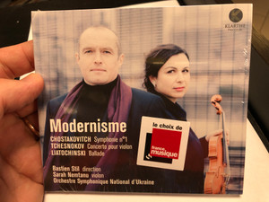 Modernisme / Chostakovitch - Symphonie no1, Tchesnokov - Concerto pour violon, Liatochinski - Ballade / Bastien Stil - direction, Sarah Nemtanu - violon, Orchestre Symphonique National d'Ukraine / Klarthe Audio CD 2019 / 5051083148320