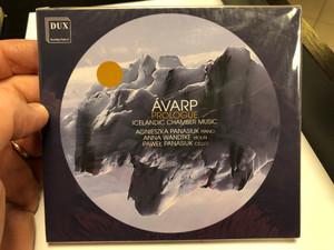 Avarp - Prologue - Icelandic Chamber Music / Agnieszka Panasiuk - piano, Anna Wandtke - violin, Pawel Panasiuk - cello / Dux Recording Audio CD 2020 / DUX 1675