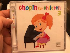 Chopin for children 3 / Dux Recording Audio CD 2019 / DUX 1460