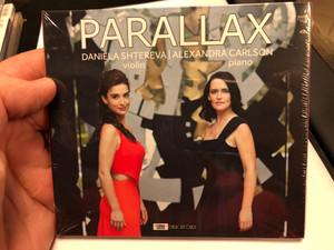 Parallax - Daniela Shtereva - violin, Alexandra Carlson - piano / Luna Classic Records Audio CD 2019 / 194660093080