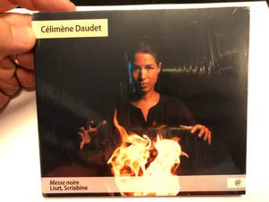 Calimene Daudet - Messe noire - Liszt, Scriabine / NoMadMusic Audio CD 2020 / NMM076