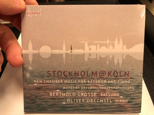 Stockholm@koln - New Chamber Music For Bassoon And Piano / Works By Drechsel, Herkenrath, Ullen / Berthold Grosse - bassoon, Oliver Drechsel - piano / arcantus Audio CD 2019 / arc 19018