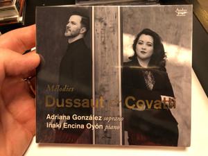 Melodies - Dussaut & Covatti / Adriana Gonzalez - soprano, Inaki Encina Oyon - piano / Audax Records Audio CD 2020 / ADX13722