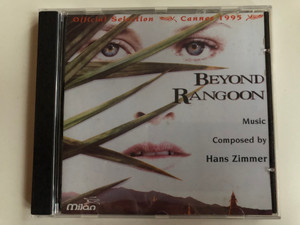 Offical Selection - Cannes 1995 / Beyond Rangoon / Music Composed by Hans Zimmer ‎/ Milan ‎Audio CD 1995 / 5050466298522
