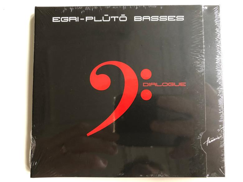 Egri-Pluto Basses - Dialogue / Hunnia Records & Film Production Audio CD 2011 / HRCD 4709