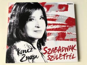 Koncz Zsuzsa – Szabadnak Születtél / Hungaroton Audio CD 2020 / HCD 71315