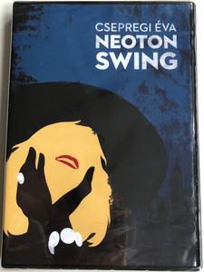 Csepregi Éva - Neoton Swing DVD 2014 / Holnap hajnalig, 220 felett, Kell hogy várj, Sway with me, Nyár van, Karnevál / Hunnia Records (5999883042915)