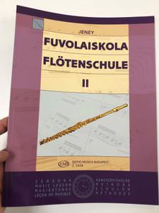 Fuvolaiskola II. - Flötenschule 2 by Jenei Zoltán / Editio Musica Budapest 2014 / Flute school / Paperback/ Z.5458 / German - Hungarian Flute Tutor (9790080054581)