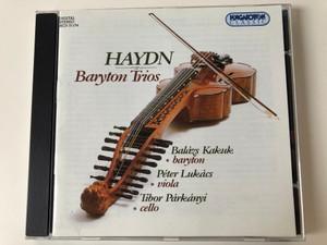 Haydn – Baryton Trios / Balázs Kakuk (baryton), Péter Lukács (viola), Tibor Párkányi (cello) / Hungaroton Classic Audio CD 1995 Stereo / HCD 31174