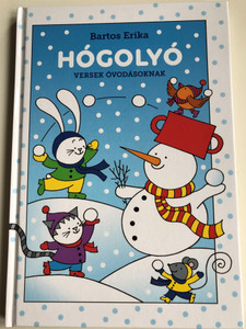 Hógolyó - versek óvodásoknak by Bartos Erika / Móra könyvkiadó 2020 / Hardcover / Snowball - hungarian children's rhyme book (9786155883132)