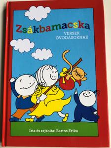 Zsákbamacska -- Versek óvodásoknak by Bartos Erika / HUNGARIAN COLORFUL Nursery RHYME BOOK FOR CHILDREN / Hardcover / Móra könyvkiadó (9786155883095)