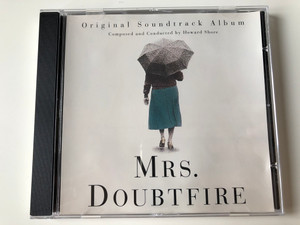 Mrs Doubtfire - Original Soundtrack Album) / Composed and Conducted by Howard Shore / Arista Audio CD 1993 Stereo / 07822 11015 2