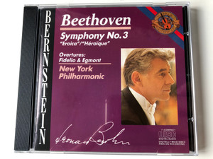"Bernstein - Beethoven – Symphony No. 3: ""Eroica""/""Héroïque"", Overtures: Fidelio & Egmont / New York Philharmonic / CBS Masterworks Audio CD 1986 Stereo / MK 42220"