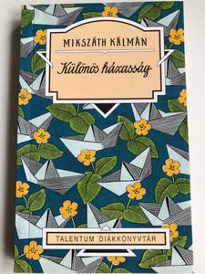 Különös házasság by Mikszáth Kálmán / Talentum Diákkönyvtár / Akkord kiadó 2010 / A Peculiar Marriage - Hungarian clasic novel - Paperback (9789632520421)