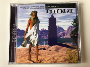 A Voyage To India / A Collection Of Ambient Music Remixed With Native Sound / MasterTone Audio CD 1998 / 0447