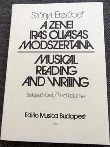 A zenei írás olvasás módszertana - Musical Reading and Writing by Szőnyi Erzsébet / Befejező kötet - final volume / Editio Musica Budapest 1979 / Z. 5542 / Paperback (9633302323)